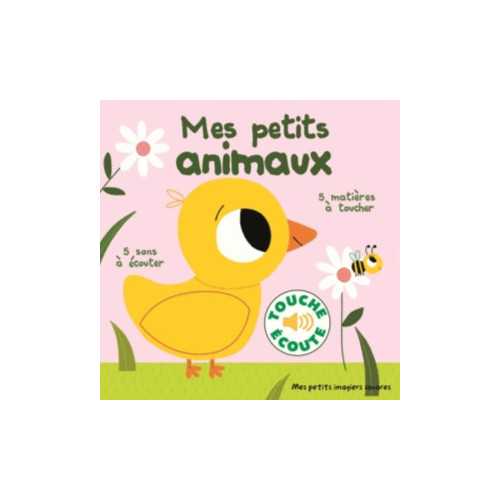 MES PETITS ANIMAUX - 5 MATIERES A TOUCHER, 5 SONS A ECOUTER