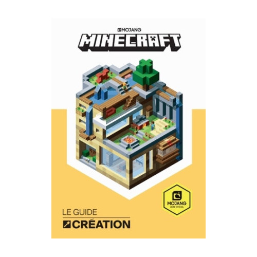 MINECRAFT, LE GUIDE CREATION
