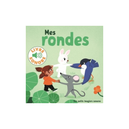 MES PETITS IMAGIERS SONORES - MES RONDES