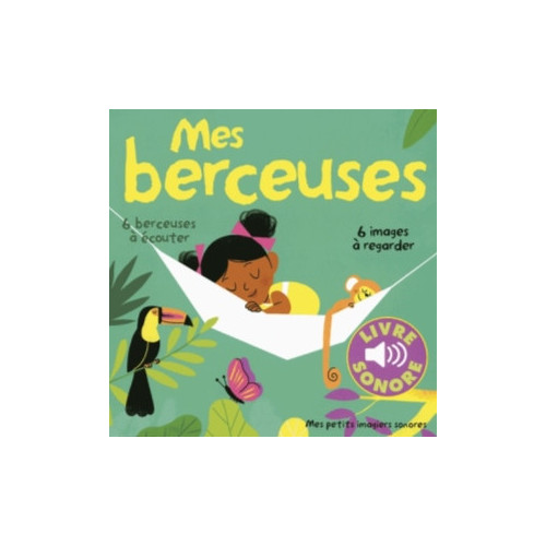 MES PETITS IMAGIERS SONORES - MES BERCEUSES